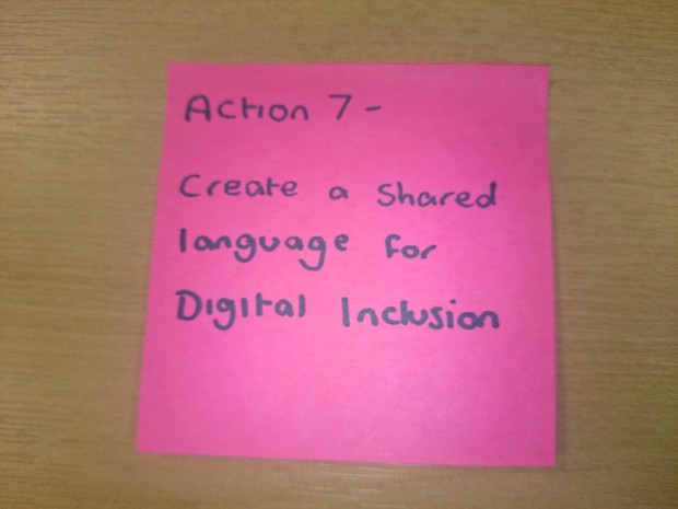 "Post-it: ""Action 7 - create a shared language for Digital Inclusion"